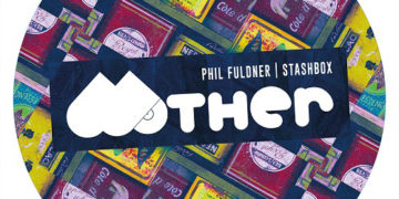 Review: Phil Fuldner - Stashbox [Mother Recordings]