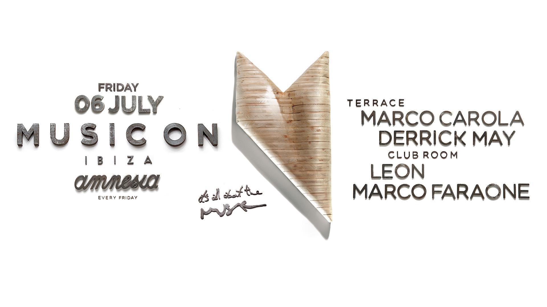 Marco Carola, Derrick May, Leon & Marco Faraone: Music On Amnesia July 6th